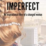 [PDF] [EPUB] Imperfect: An inspirational story of a changed woman (Jack and Rosie Book 1) Download