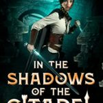 [PDF] [EPUB] In The Shadows of The Citadel (Flame and Blade Book 2) Download