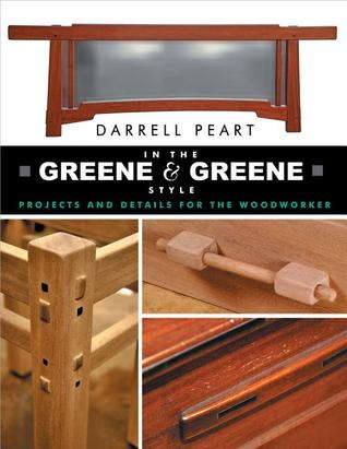 [PDF] [EPUB] In the Greene and Greene Style: Projects and Details for the Woodworker Download by Darrell Peart