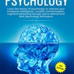[PDF] [EPUB] Introducing Psychology 2nd edition: Learn the basics of psychology to improve your emotional intelligence, couples communication, cognitive behavioral therapy. Defend from dark psychology techniques Download
