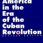 [PDF] Latin America in the Era of the Cuban Revolution, 2nd Edition Download