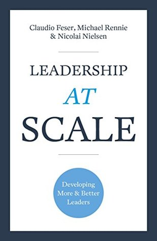 [PDF] [EPUB] Leadership At Scale: Developing more and better leaders Download by Claudio Feser