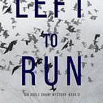 [PDF] [EPUB] Left To Run (An Adele Sharp Mystery—Book Two) Download
