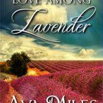 [PDF] [EPUB] Love Among Lavender (The Merriams, #2) Download