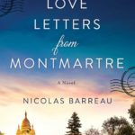 [PDF] [EPUB] Love Letters from Montmartre: A Novel Download