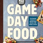 [PDF] [EPUB] Mad Hungry: Game Day Food: Fan-Favorite Recipes for Winning Dips, Nachos, Chili, Wings, and Drinks (The Artisanal Kitchen) Download