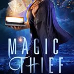 [PDF] [EPUB] Magic Thief (Croft and Sterling Paranormal PI Agency ,#1) Download