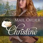 [PDF] [EPUB] Mail Order Christine (Widows, Brides, and Secret Babies Book 13) Download