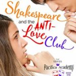 [PDF] [EPUB] Me, Shakespeare and the Anti-Love Club (Pacifica Academy Drama, #1) Download