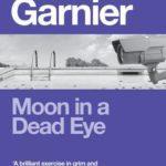 [PDF] [EPUB] Moon in a Dead Eye Download