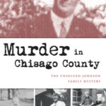 [PDF] [EPUB] Murder in Chisago County: The Unsolved Johnson Family Mystery Download