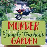 [PDF] [EPUB] Murder in the French Teacher's Garden Download