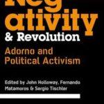 [PDF] [EPUB] Negativity and Revolution: Adorno and Political Activism Download