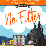 [PDF] [EPUB] No Filter (Barks and Beans Cafe Cozy Mystery, #1) Download