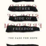 [PDF] [EPUB] On the Other Side of Freedom: The Case for Hope Download