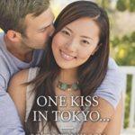 [PDF] [EPUB] One Kiss in Tokyo… Download