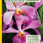 [PDF] [EPUB] Orchids Handbook: A Practical Guide to the Care and Cultivation of 40 Popular Orchid Species and Their Hybrids Download