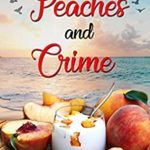 [PDF] [EPUB] Peaches and Crime (Sandy Bay Cozy Mystery Book 16) Download