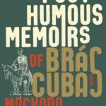 [PDF] [EPUB] Posthumous Memoirs of Brás Cubas: A Novel Download