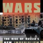 [PDF] [EPUB] Putin's Wars: The Rise of Russia's New Imperialism Download