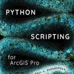 [PDF] [EPUB] Python Scripting for Arcgis Pro Download