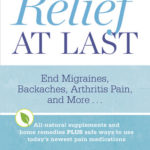 [PDF] [EPUB] Relief At Last: End Migraines, Backaches, Arthritis Pain, and More… Download