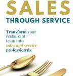 [PDF] [EPUB] Sales Through Service: Transform your restaurant team into Sales and Service professionals Download