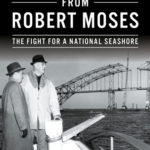 [PDF] [EPUB] Saving Fire Island from Robert Moses: The Fight for a National Seashore Download