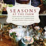 [PDF] [EPUB] Seasons at the Farm: Year-Round Celebrations at the Elliott Homestead Download