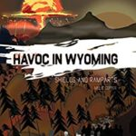 [PDF] [EPUB] Shields and Ramparts: Havoc in Wyoming, Part 4 | America's New Apocalypse Download