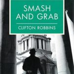 [PDF] [EPUB] Smash and Grab (Clay Harrison Crime Novel Book 4) Download