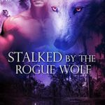 [PDF] [EPUB] Stalked by the Rogue Wolf (Cajun Werewolves of the Bayou #1) Download