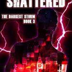 [PDF] [EPUB] Storm Shattered (The Darkest Storm Book 3) Download