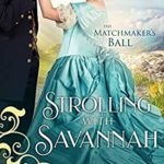 [PDF] [EPUB] Strolling with Savannah (The Matchmaker's Ball Book 6) Download
