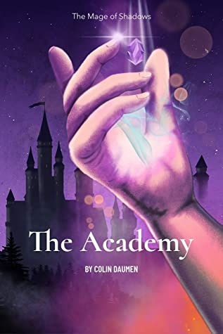 [PDF] [EPUB] The Academy: A Cultivation Novel (The Mage of Shadows Book 1) Download by Colin Daumen