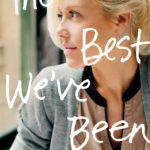 [PDF] [EPUB] The Best We've Been (Thatcher Sisters #3) Download
