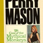 [PDF] [EPUB] The Case of the Mythical Monkeys (Perry Mason #59) Download