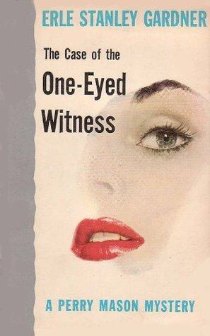 [PDF] [EPUB] The Case of the One-Eyed Witness (Perry Mason Series Book 36) Download by Erle Stanley Gardner
