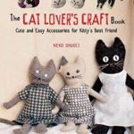 [PDF] [EPUB] The Cat Lover's Craft Book: Cute and Easy Accessories for Kitty's Best Friend Download