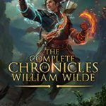 [PDF] [EPUB] The Complete Chronicles of William Wilde-An Epic Fantasy Adventure: An Anchored Worlds Series Download