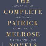 [PDF] [EPUB] The Complete Patrick Melrose Novels Download
