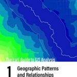 [PDF] [EPUB] The ESRI Guide to GIS Analysis, Volume 1: Geographic Patterns and Relationships Download