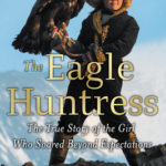 [PDF] [EPUB] The Eagle Huntress: The True Story of the Girl Who Soared Beyond Expectations Download
