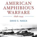 [PDF] [EPUB] The Emergence of American Amphibious Warfare 1898–1945 Download