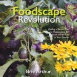 [PDF] [EPUB] The Foodscape Revolution: Reinvent Your Landscape by Combining Edible Plants with Foliage and Flowers for Year-Round Beauty and Bounty Download