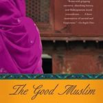 [PDF] [EPUB] The Good Muslim: A Novel Download