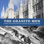 [PDF] [EPUB] The Granite Men: A History of the Granite Industries of Aberdeen and North East Scotland Download