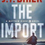 [PDF] [EPUB] The Import (Matthew Riker Book 1) Download