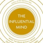 [PDF] [EPUB] The Influential Mind: What the Brain Reveals About Our Power to Change Others Download