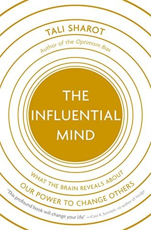[PDF] [EPUB] The Influential Mind: What the Brain Reveals About Our Power to Change Others Download by Tali Sharot